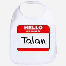 Hello my name is Talan Bib