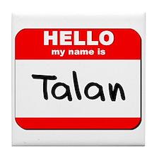 Hello my name is Talan Tile Coaster