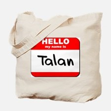 Hello my name is Talan Tote Bag