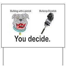 Lipstick Bulldog Yard Sign