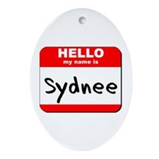 Hello my name is Sydnee Oval Ornament