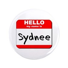 """Hello my name is Sydnee 3.5"""" Button"""