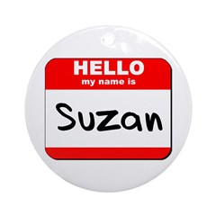 Hello my name is Suzan Ornament (Round)