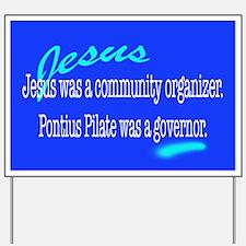 Jesus was a community organiz Yard Sign