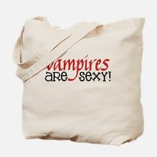 Vampires Are Sexy Tote Bag