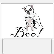 Boston Terrier Ghost Boo! Yard Sign
