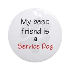 Best Friend is a Service Dog Ornament (Round)