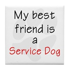 Best Friend is a Service Dog Tile Coaster