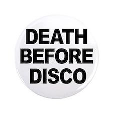 "Death Before Disco 3.5"" Button"