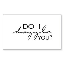 Do I Dazzle You? Rectangle Decal