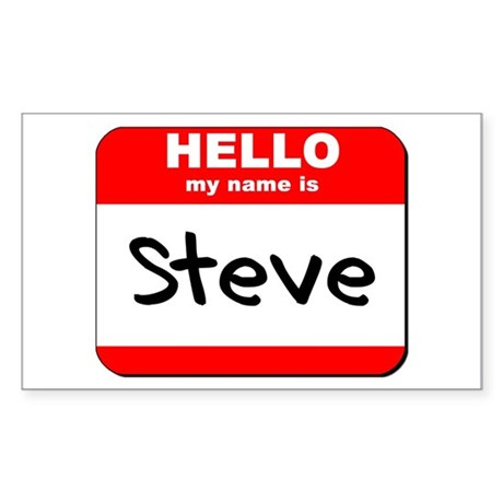Hello my name is Steve Rectangle Sticker