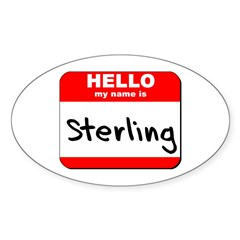 Hello my name is Sterling Oval Decal