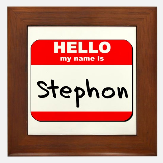 Hello my name is Stephon Framed Tile