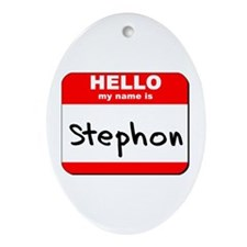 Hello my name is Stephon Oval Ornament