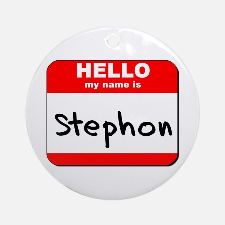 Hello my name is Stephon Ornament (Round)