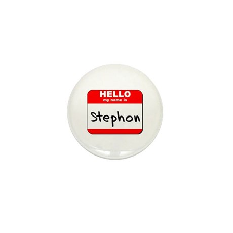 Hello my name is Stephon Mini Button