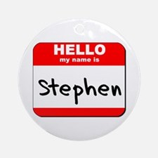 Hello my name is Stephen Ornament (Round)