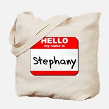 Hello my name is Stephany Tote Bag
