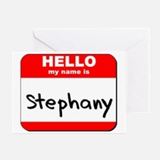 Hello my name is Stephany Greeting Card