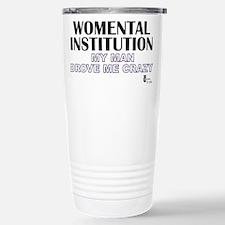 Womental Institution Travel Mug