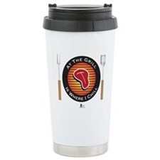 At The Grill Is Where Chill Travel Mug