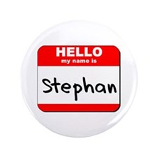 "Hello my name is Stephan 3.5"" Button"