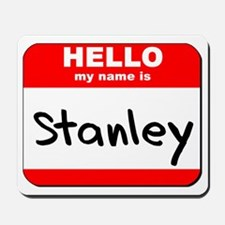 Hello my name is Stanley Mousepad
