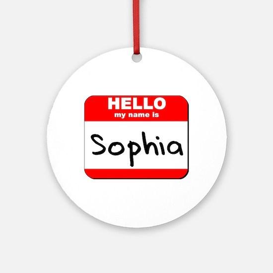 Hello my name is Sophia Ornament (Round)