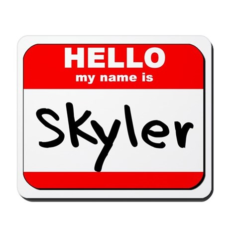 Hello my name is Skyler Mousepad