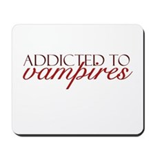 Addicted to Vampires Mousepad