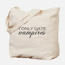 I only date vampires - Gray Tote Bag