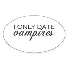 I only date vampires - Gray Oval Decal