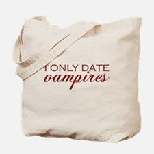 I only date vampires - red Tote Bag