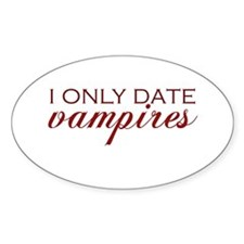 I only date vampires - red Oval Decal
