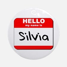 Hello my name is Silvia Ornament (Round)