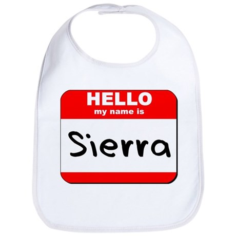 Hello my name is Sierra Bib