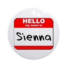 Hello my name is Sienna Ornament (Round)