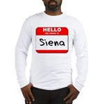 Hello my name is Siena Long Sleeve T-Shirt