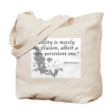 Reality is Illusion Tote Bag
