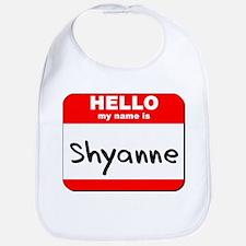 Hello my name is Shyanne Bib
