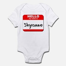 Hello my name is Shyanne Infant Bodysuit