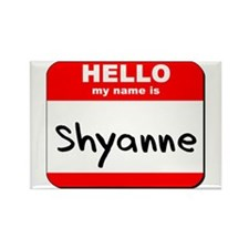 Hello my name is Shyanne Rectangle Magnet