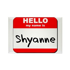 Hello my name is Shyanne Rectangle Magnet (10 pack