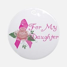 Breast Cancer Support Daughter Ornament (Round)