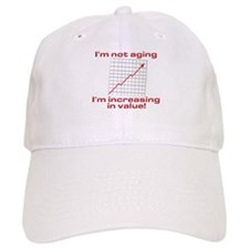 I'm increasing in value Baseball Cap