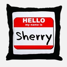 Hello my name is Sherry Throw Pillow