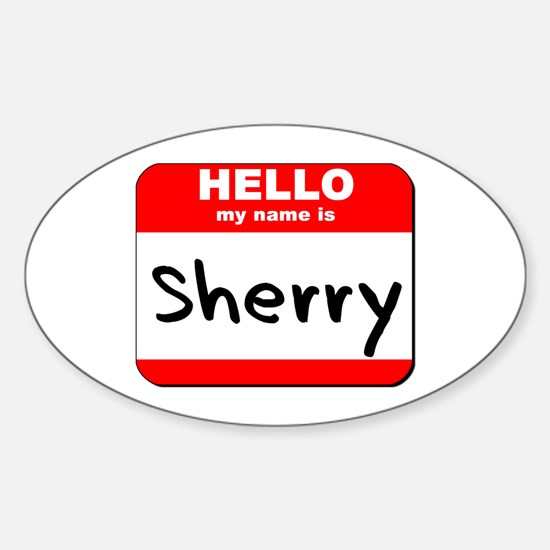 Hello my name is Sherry Oval Decal