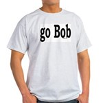 go Bob Grey T-Shirt