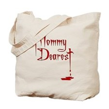 Mommy Dearest Tote Bag