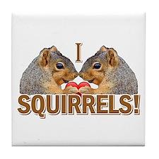 I Heart / Love Squirrels! Tile Coaster